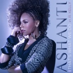 Ashanti feat. R. Kelly - That`s What We Do