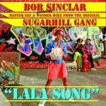 Bob Sinclar feat. Sugarhill Gang - La La Song