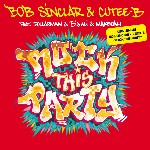 Bob Sinclar & Cutee B featuring Dollarman & Big Ali & Makedah - Rock This Party (Everybody Dance Now)