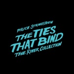 Bruce Springsteen - The Ties That Bind: The River Collection