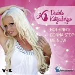 Daniela Katzenberger - Nothing`s Gonna Stop Me Now