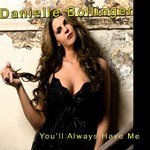 Danielle Bollinger - You`ll Always Have Me