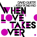 David Guetta feat. Kelly Rowland - When Love Takes Over