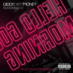 Diddy-Dirty Money - Hello Good Morning