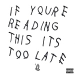 Drake - If You`re Reading This It`s Too Late
