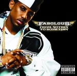 Fabolous - From Nothin` To Somethin`
