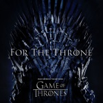 ForTheThrone - Game Of Thrones