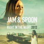 Jam & Spoon - Right In The Night 2013