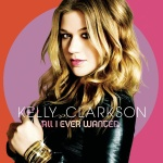 Kelly Clarkson - All I Ever Wanted (Deluxe Edition)
