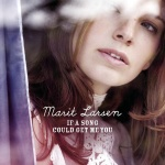 Marit Larsen - If A Song Could Get Me You (Album)