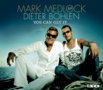 Mark Medlock & Dieter Bohlen - You Can Get It
