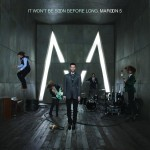 Maroon 5 - It Won' t Be Soon Before Long