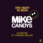 Mike Candys & Evely feat. Patrick Miller - One Night In Ibiza