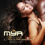 Mya - Mr. Incredible