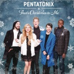 Pentatonix - That`s Christmas To Me
